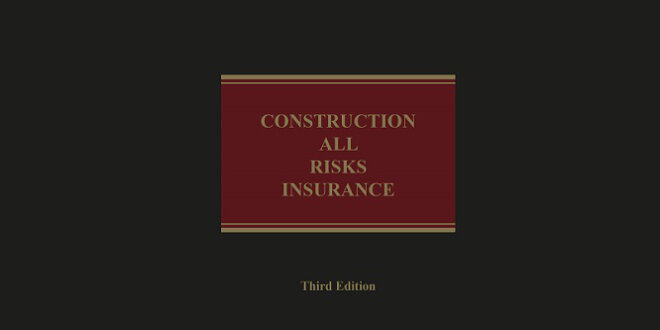 Third edition of Construction All Risks Insurance now published